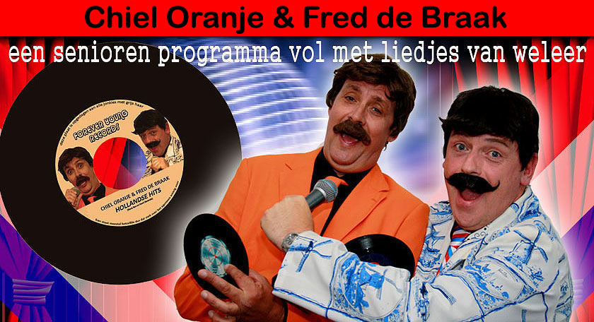 Chiel Oranje & Fred de Braak - Seniorenshow
